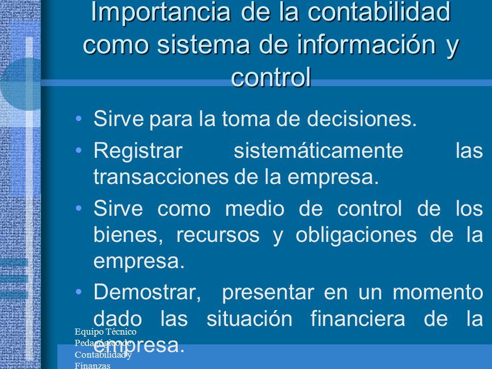 Importancia de la contabilidad Proteger y comprobar que los recursos de la empresa o negocio son confiables ante el Estado y ante terceros.