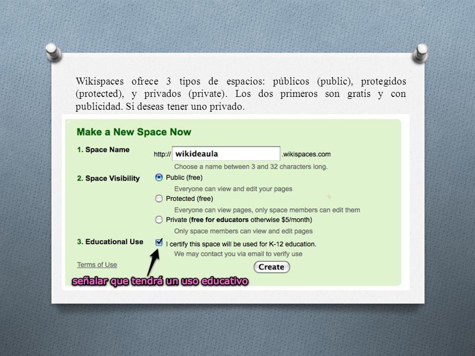 Wikispaces ofrece 3 tipos de espacios: públicos (public), protegidos (protected), y privados (private).