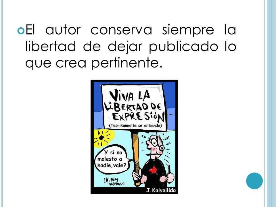 El autor conserva siempre la libertad de dejar publicado lo que crea pertinente.