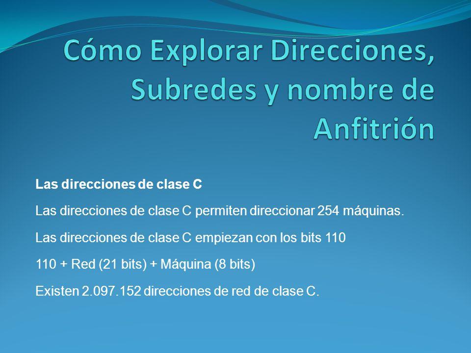 Las direcciones de clase C Las direcciones de clase C permiten direccionar 254 máquinas.