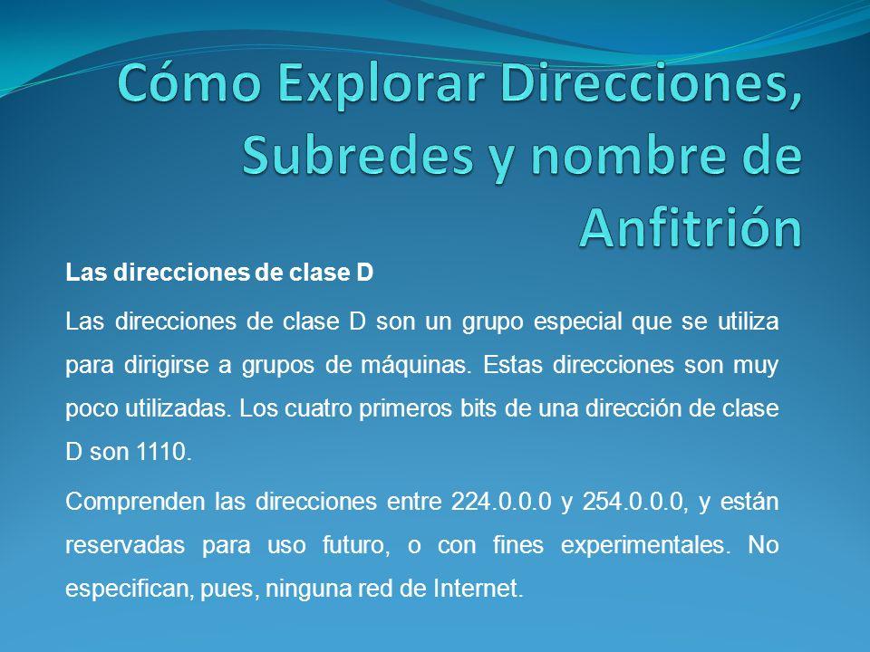 Las direcciones de clase D Las direcciones de clase D son un grupo especial que se utiliza para dirigirse a grupos de máquinas.