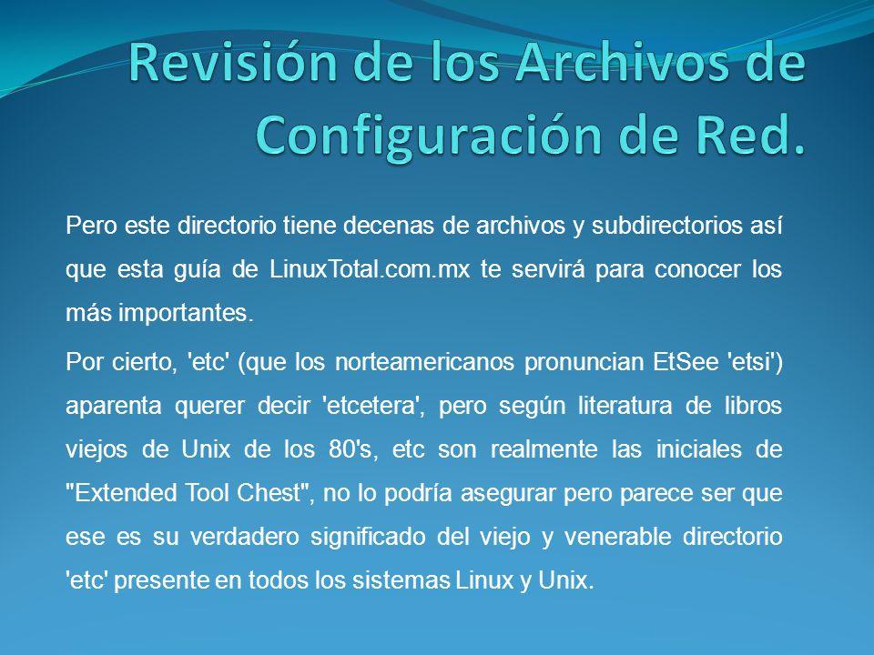 Pero este directorio tiene decenas de archivos y subdirectorios así que esta guía de LinuxTotal.com.mx te servirá para conocer los más importantes.