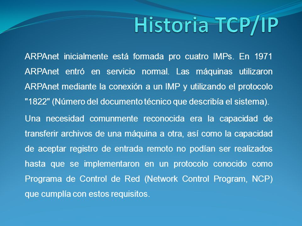 Más adelante, a través de FTP (Protocolo de Transferencia de Archivo, File Transfer Protocol) se añadió el correo electrónico y junto con el registro y la transferencia de archivos remotos de NCP, se conformaron los servicios de ARPAnet.