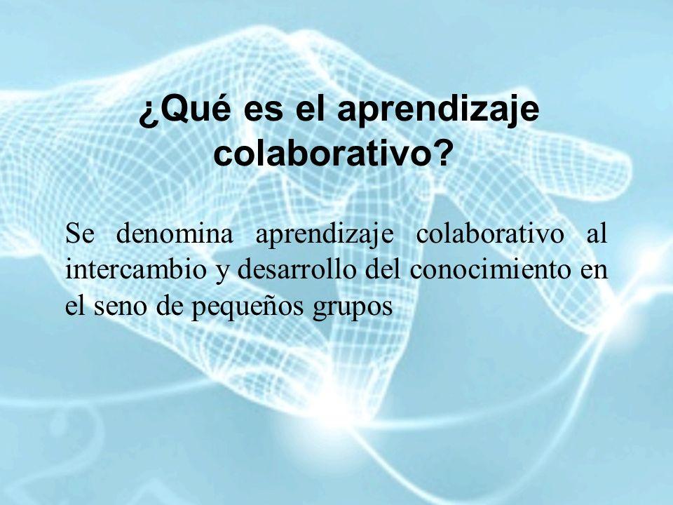 ¿Qué es el aprendizaje colaborativo? Se denomina aprendizaje colaborativo al intercambio y desarrollo del conocimiento en el seno de pequeños grupos