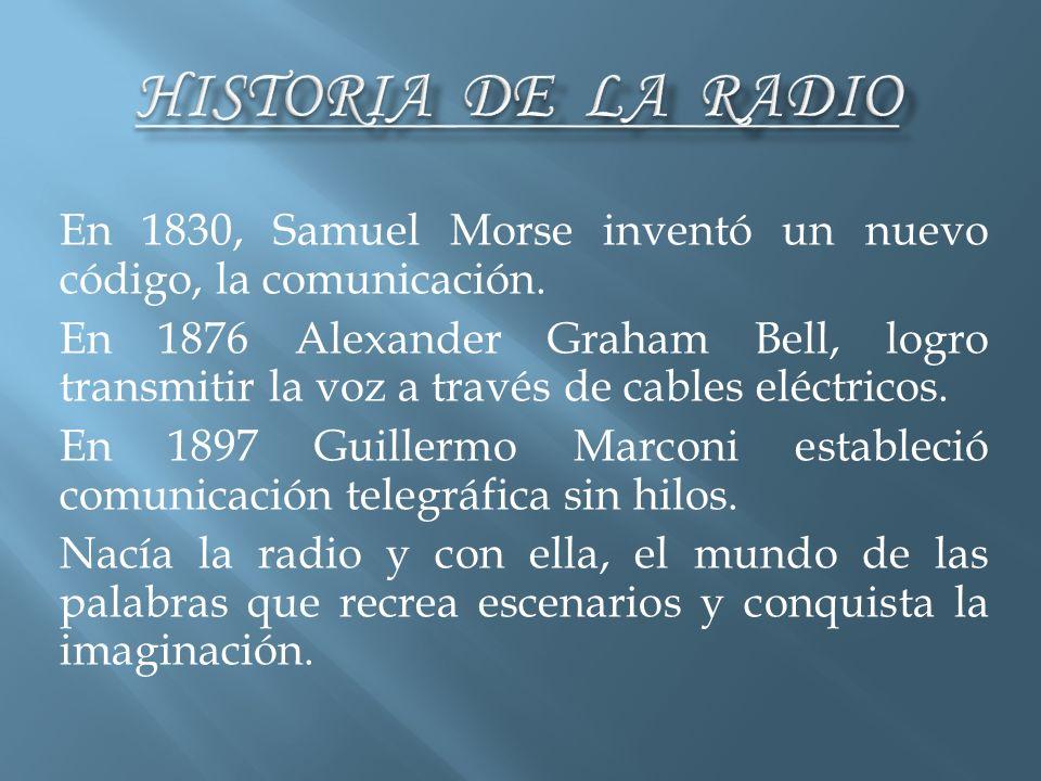 En 1830, Samuel Morse inventó un nuevo código, la comunicación. En 1876 Alexander Graham Bell, logro transmitir la voz a través de cables eléctricos.