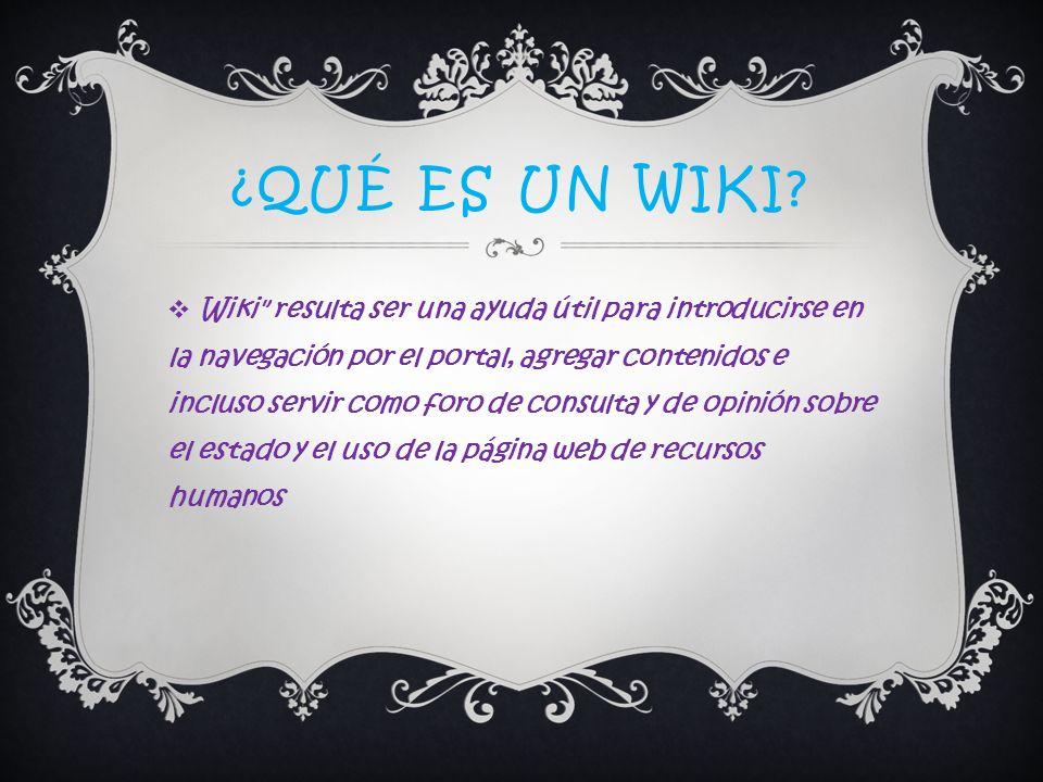 ¿QUÉ ES UN WIKI? Wiki