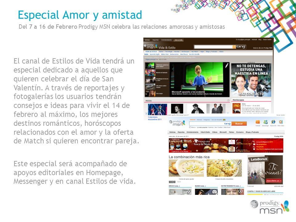 Especial Amor y amistad Del 7 a 16 de Febrero Prodigy MSN celebra las relaciones amorosas y amistosas El canal de Estilos de Vida tendrá un especial d