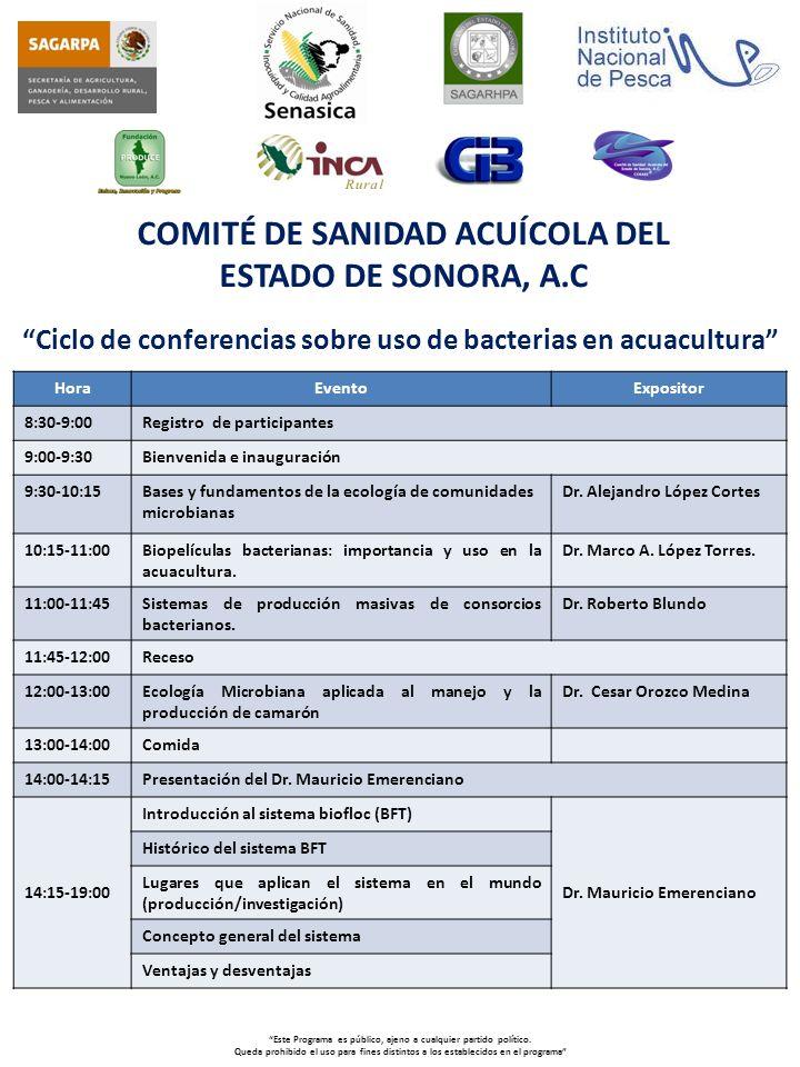 Ciclo de conferencias sobre uso de bacterias en acuacultura HoraEventoExpositor 8:30-9:00Registro de participantes 9:00-16:00 Ecología de Microorganismos Dr.