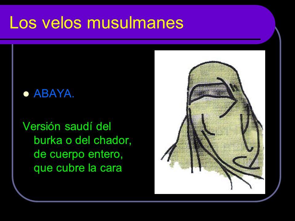 Los velos musulmanes ABAYA. Versión saudí del burka o del chador, de cuerpo entero, que cubre la cara