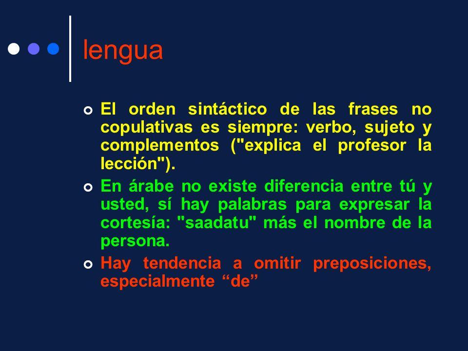 lengua El orden sintáctico de las frases no copulativas es siempre: verbo, sujeto y complementos (