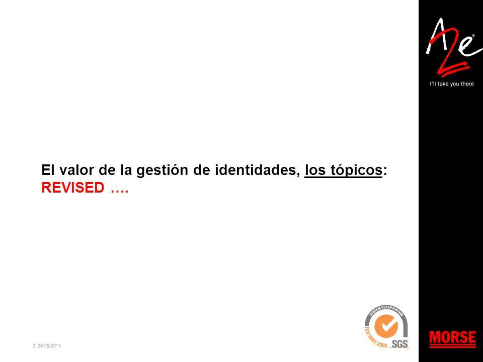 3 08/05/2014 El valor de la gestión de identidades, los tópicos: REVISED ….