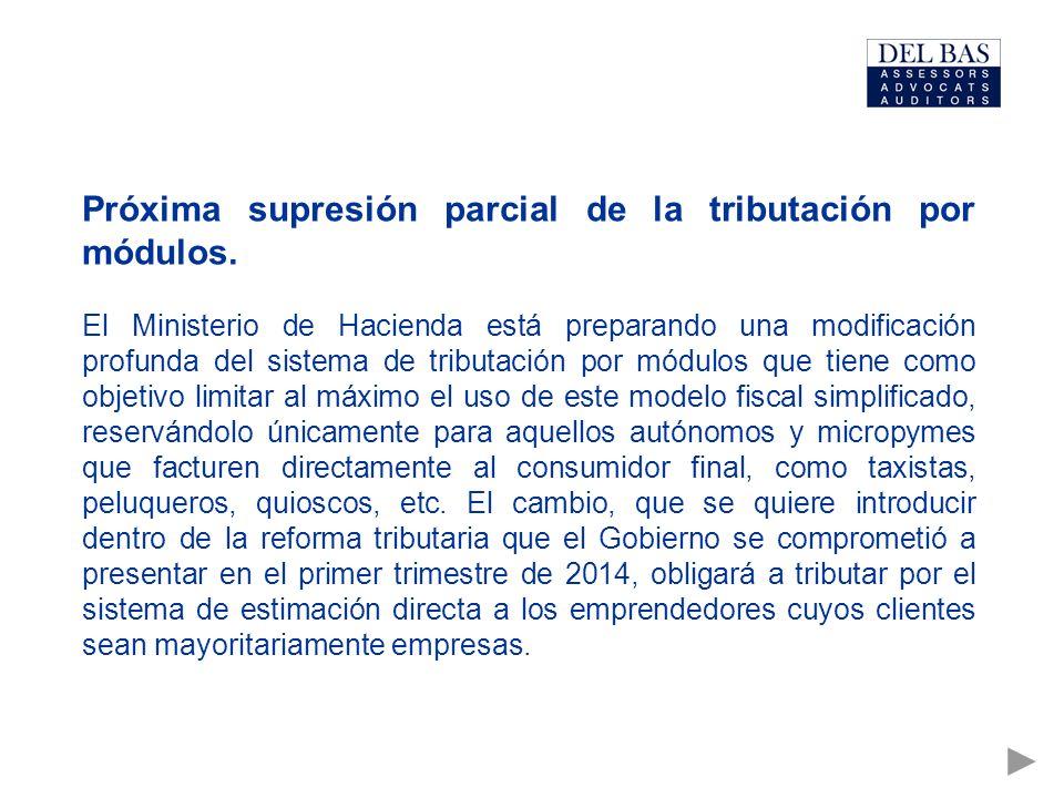 Próxima supresión parcial de la tributación por módulos.