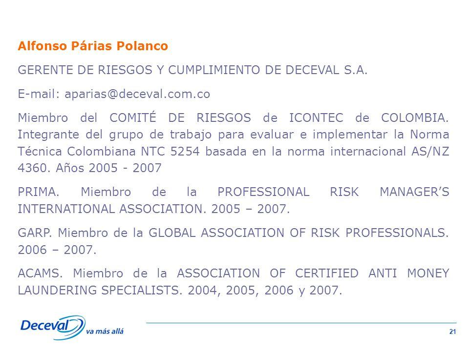 21 Alfonso Párias Polanco GERENTE DE RIESGOS Y CUMPLIMIENTO DE DECEVAL S.A.