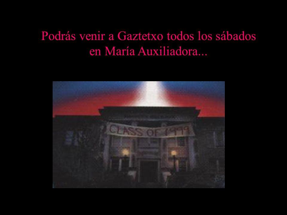 Podrás venir a Gaztetxo todos los sábados en María Auxiliadora...