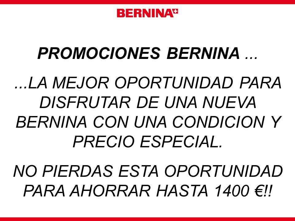 PROMOCIONES BERNINA......LA MEJOR OPORTUNIDAD PARA DISFRUTAR DE UNA NUEVA BERNINA CON UNA CONDICION Y PRECIO ESPECIAL. NO PIERDAS ESTA OPORTUNIDAD PAR