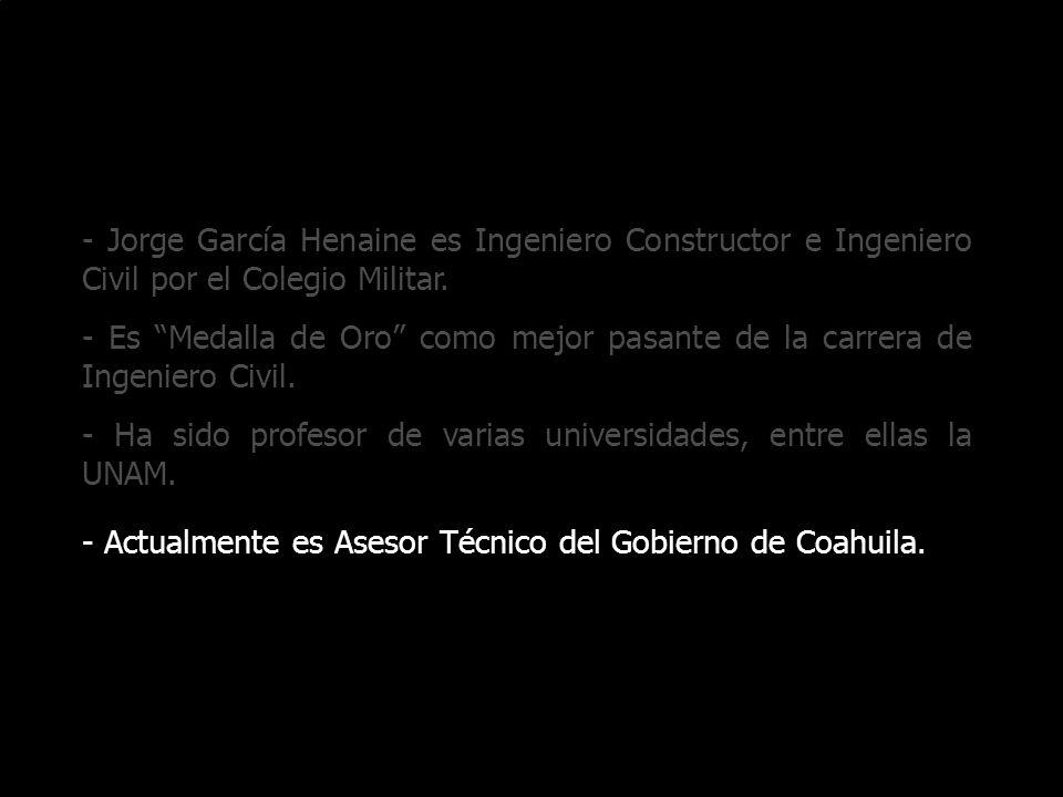 - Jorge García Henaine es Ingeniero Constructor e Ingeniero Civil por el Colegio Militar. - Es Medalla de Oro como mejor pasante de la carrera de Inge