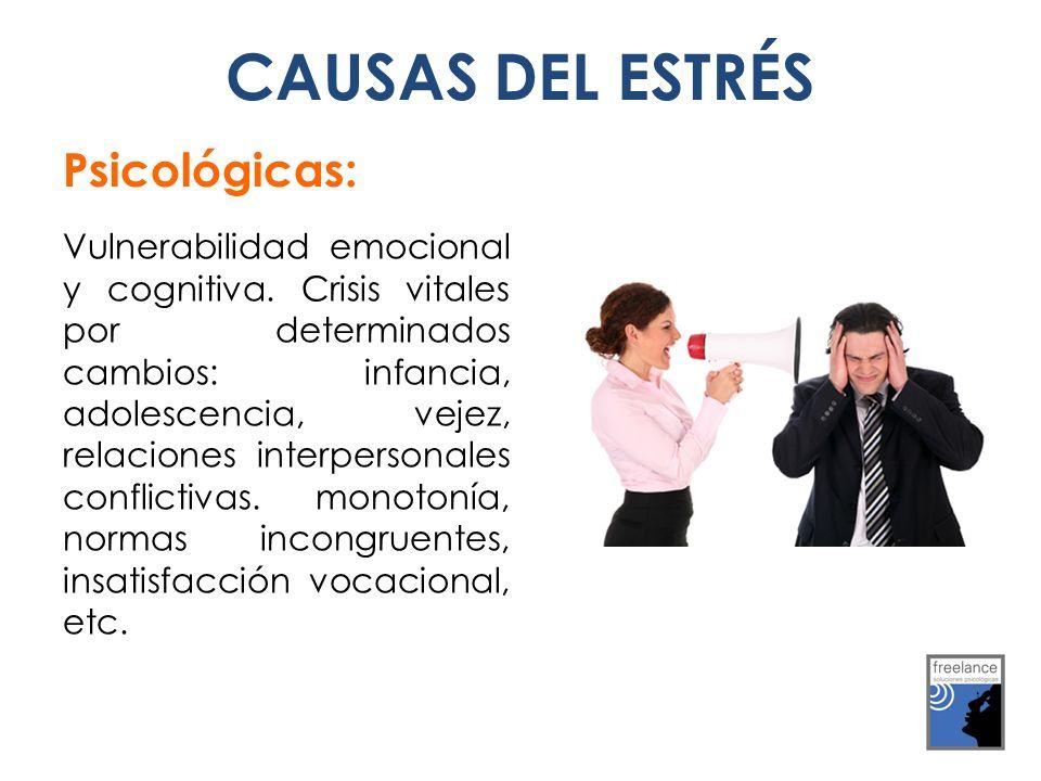 Psicológicas: Vulnerabilidad emocional y cognitiva. Crisis vitales por determinados cambios: infancia, adolescencia, vejez, relaciones interpersonales