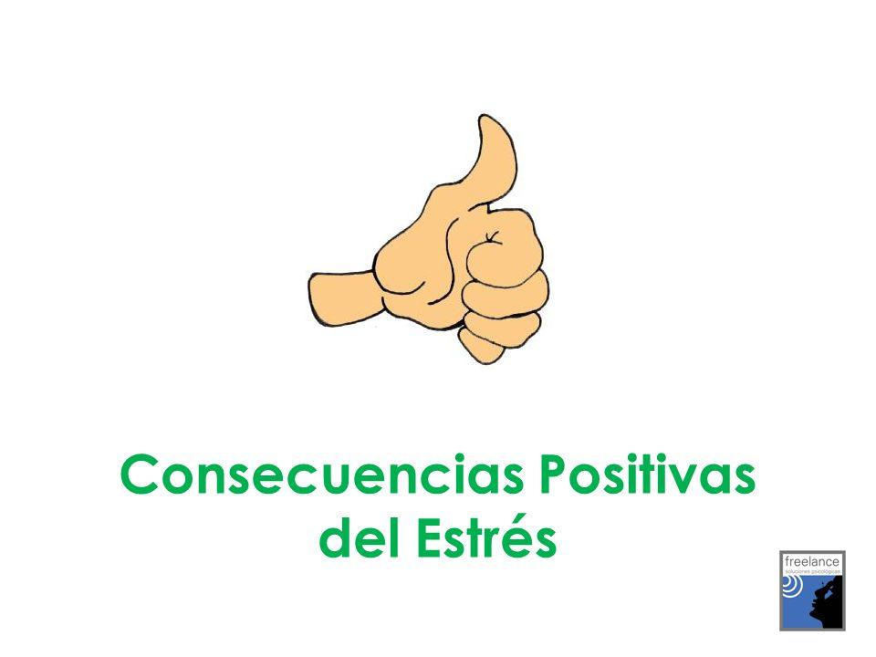 Consecuencias Positivas del Estrés