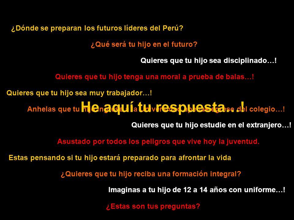 ¿Dónde se preparan los futuros líderes del Perú? ¿Qué será tu hijo en el futuro? Quieres que tu hijo sea disciplinado…! Quieres que tu hijo tenga una