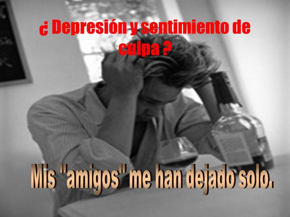 ¿ Depresión y sentimiento de culpa ?