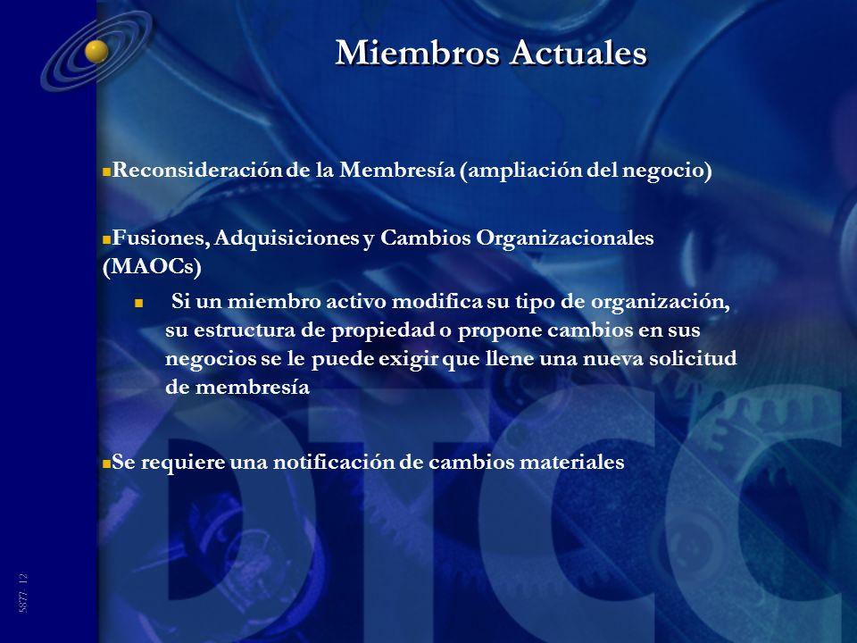 5877- 12 Miembros Actuales n Reconsideración de la Membresía (ampliación del negocio) n Fusiones, Adquisiciones y Cambios Organizacionales (MAOCs) n S