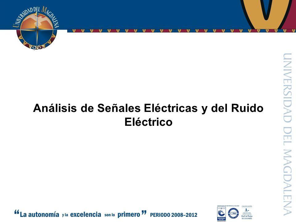 Análisis de Señales Eléctricas y del Ruido Eléctrico