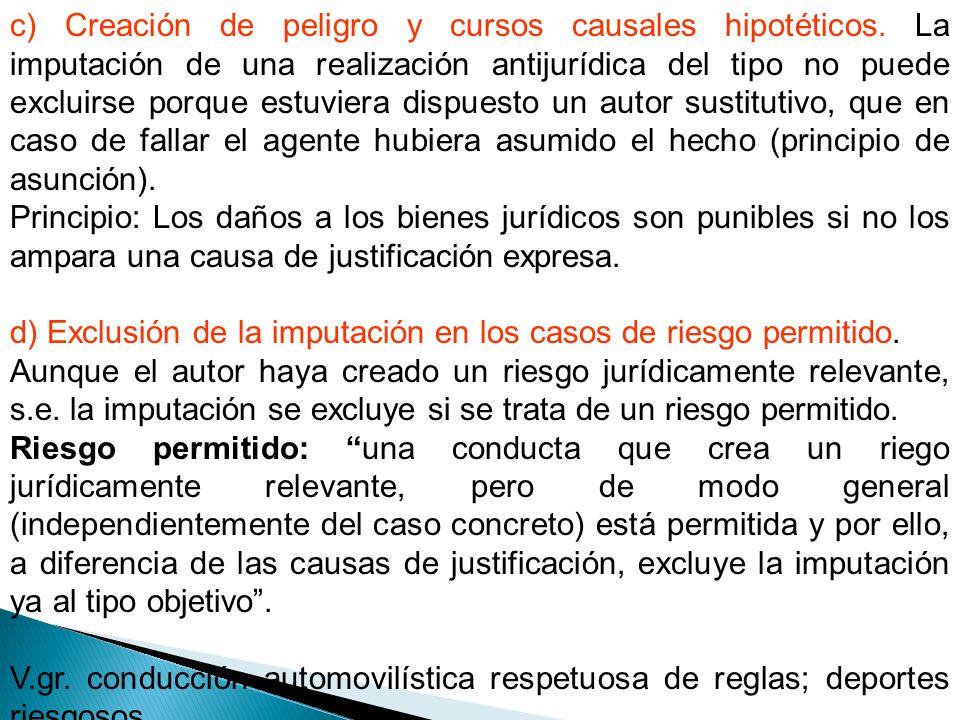 c) Creación de peligro y cursos causales hipotéticos.