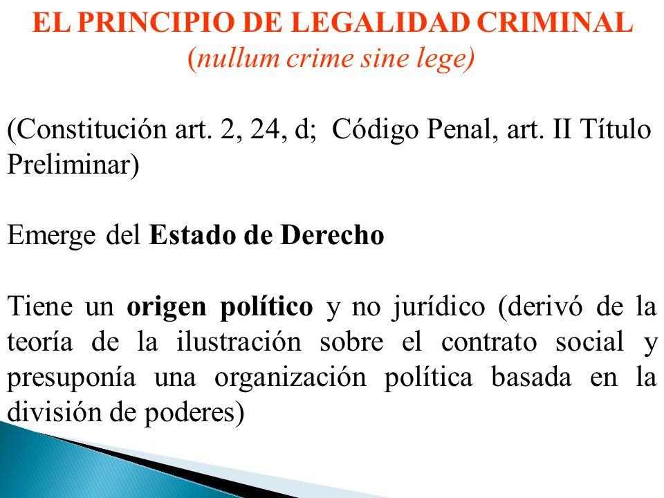 EL PRINCIPIO DE LEGALIDAD CRIMINAL (nullum crime sine lege) (Constitución art.