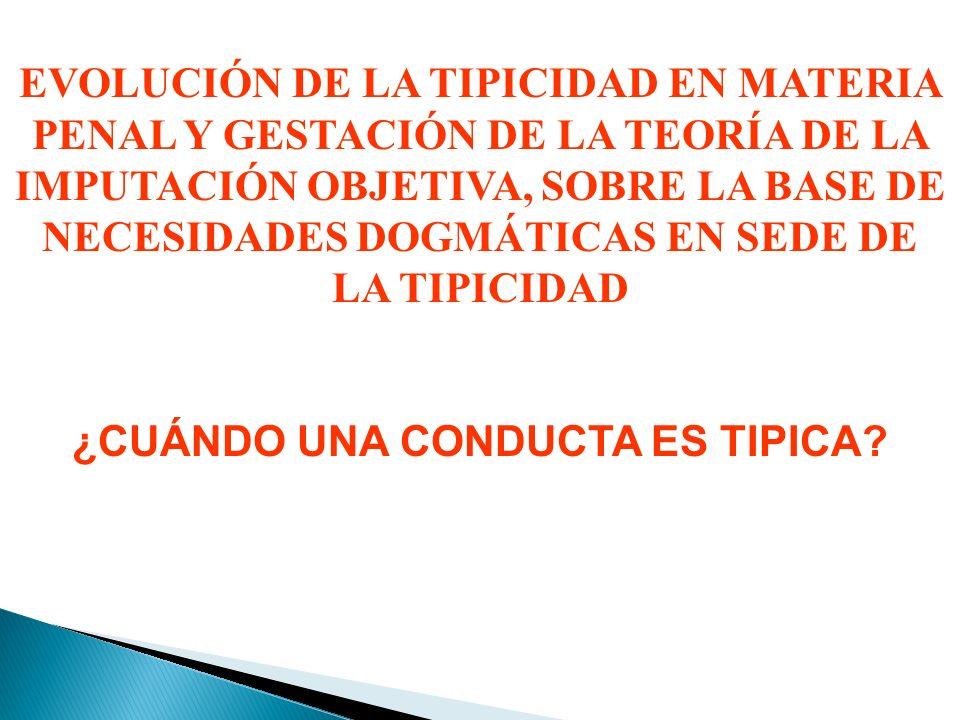 CAUSALISMO TIPO: Descripción de una acción causal TEORÍA DE LA EQUIVALENCIA DE CONDICIONES (GLASER, V.