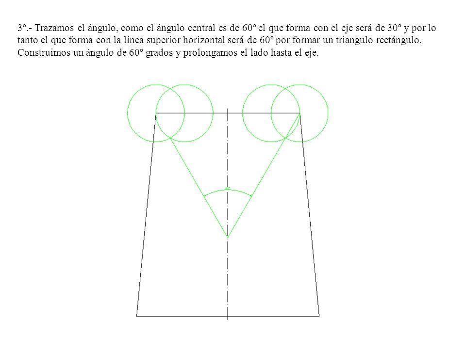 3º.- Trazamos el ángulo, como el ángulo central es de 60º el que forma con el eje será de 30º y por lo tanto el que forma con la línea superior horizo