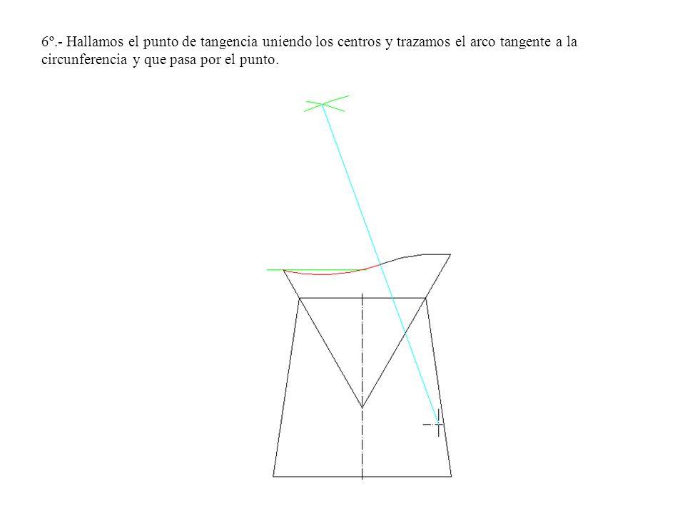 6º.- Hallamos el punto de tangencia uniendo los centros y trazamos el arco tangente a la circunferencia y que pasa por el punto.
