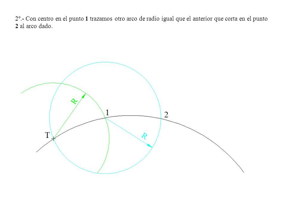 2º.- Con centro en el punto 1 trazamos otro arco de radio igual que el anterior que corta en el punto 2 al arco dado.