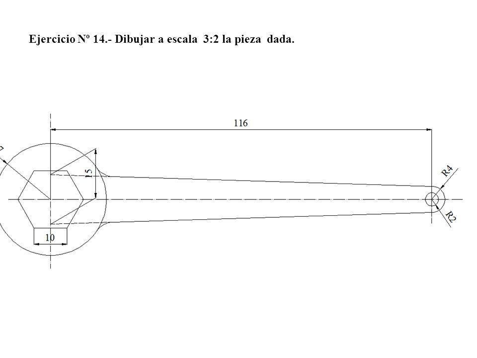 Ejercicio Nº 14.- Dibujar a escala 3:2 la pieza dada.