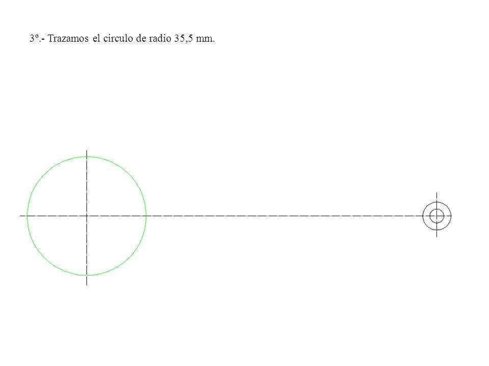 3º.- Trazamos el circulo de radio 35,5 mm.