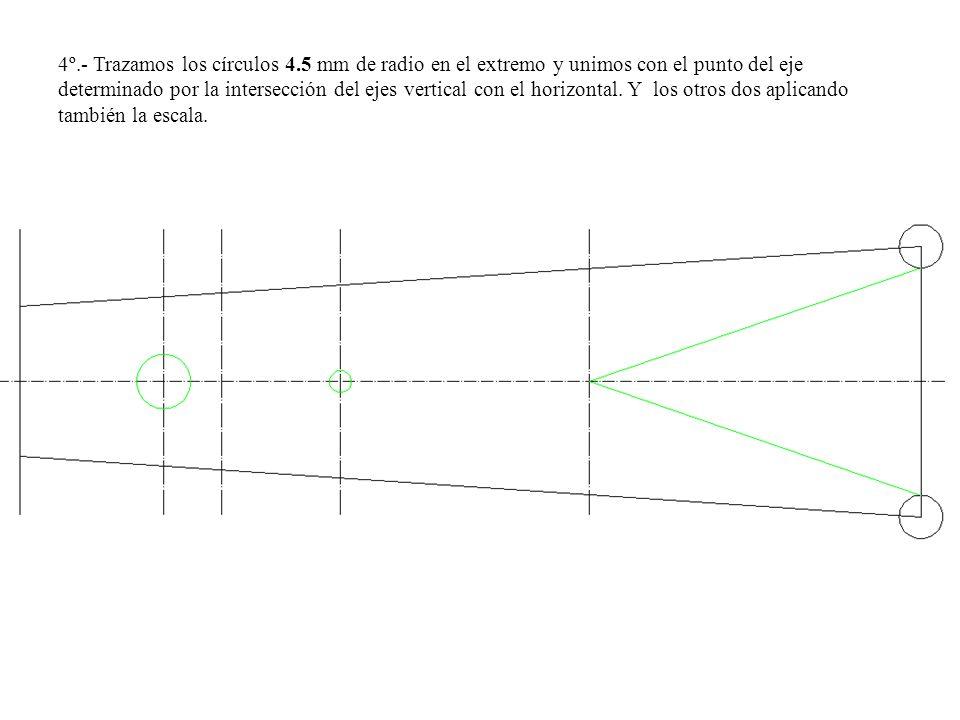 4º.- Trazamos los círculos 4.5 mm de radio en el extremo y unimos con el punto del eje determinado por la intersección del ejes vertical con el horizo