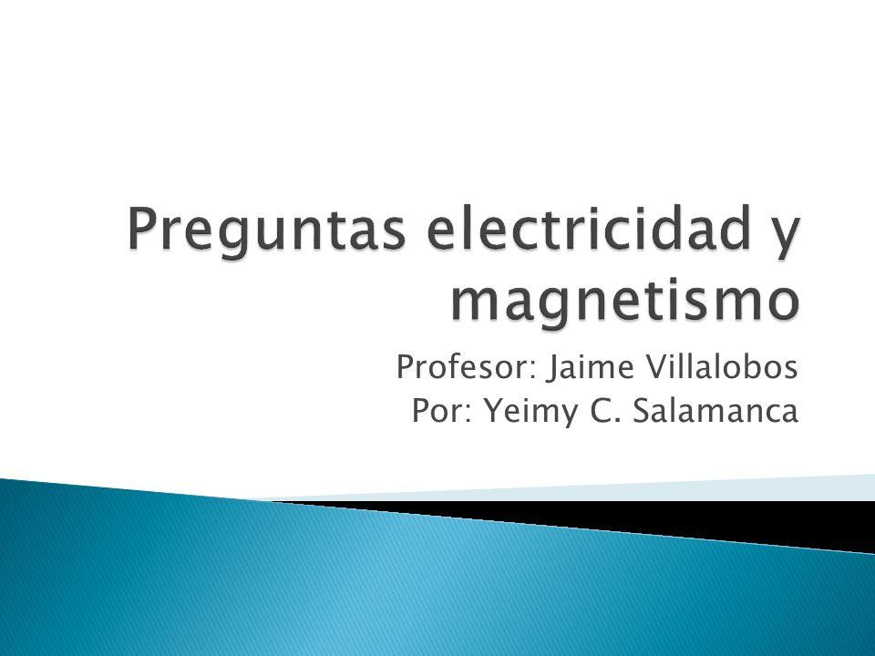 Profesor: Jaime Villalobos Por: Yeimy C. Salamanca