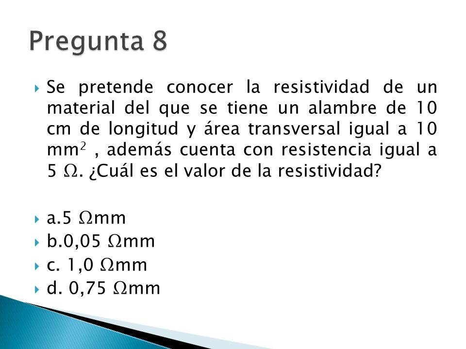 Se pretende conocer la resistividad de un material del que se tiene un alambre de 10 cm de longitud y área transversal igual a 10 mm 2, además cuenta con resistencia igual a 5.