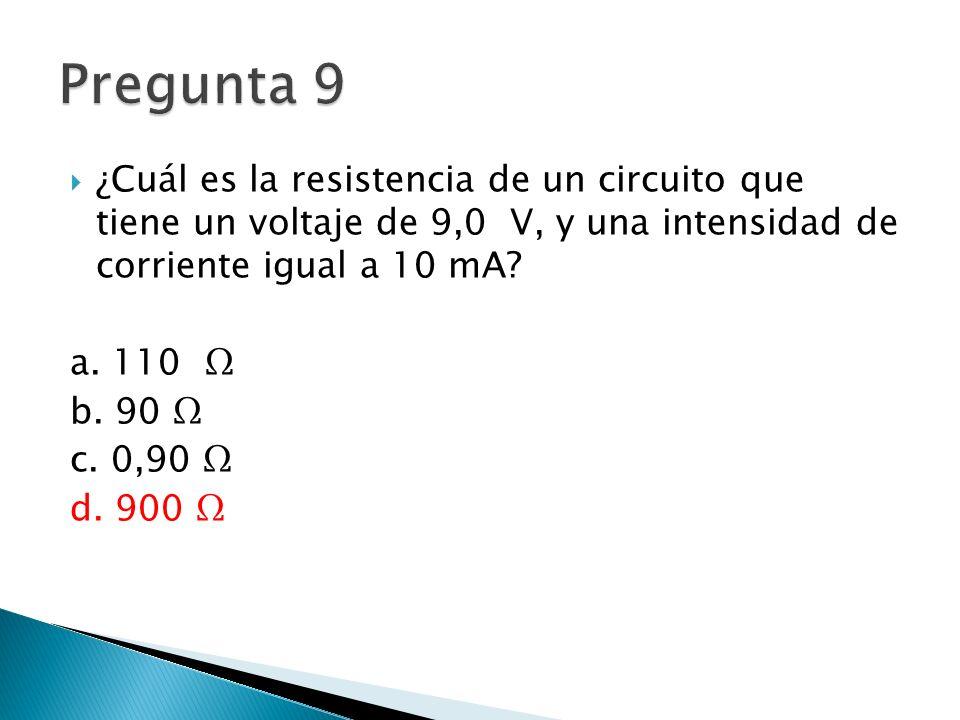 ¿Cuál es la resistencia de un circuito que tiene un voltaje de 9,0 V, y una intensidad de corriente igual a 10 mA.