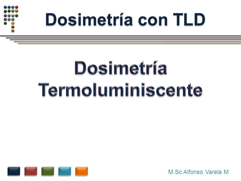 M.Sc Alfonso Varela M Dosimetría con TLD