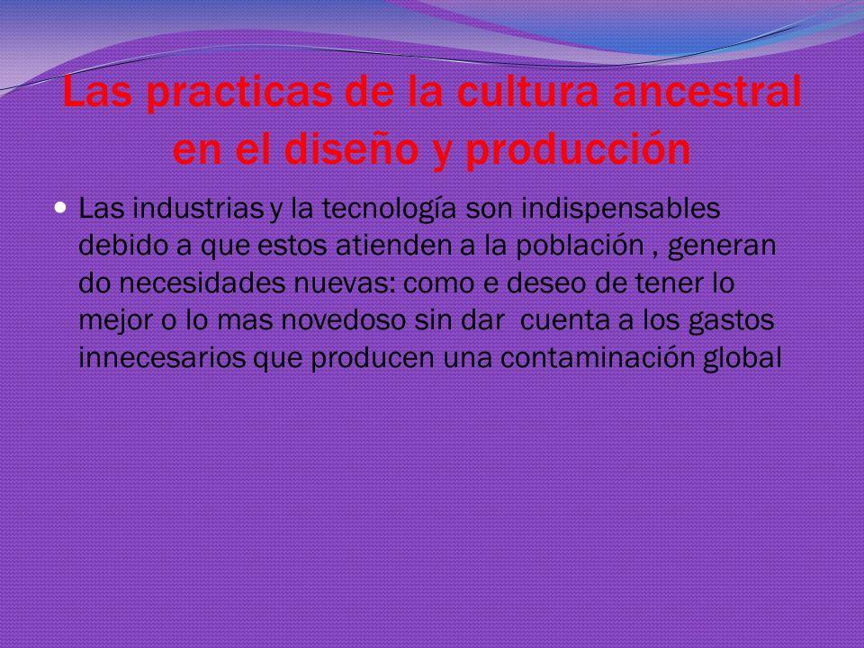 APORTACIONES DE LAS CULTURAS TRADICIONALES EN LA CONFIGURACION DE LOS CAMPOS TECNOLOGICOS La tecnología se ha convertido en un elemento indispensable