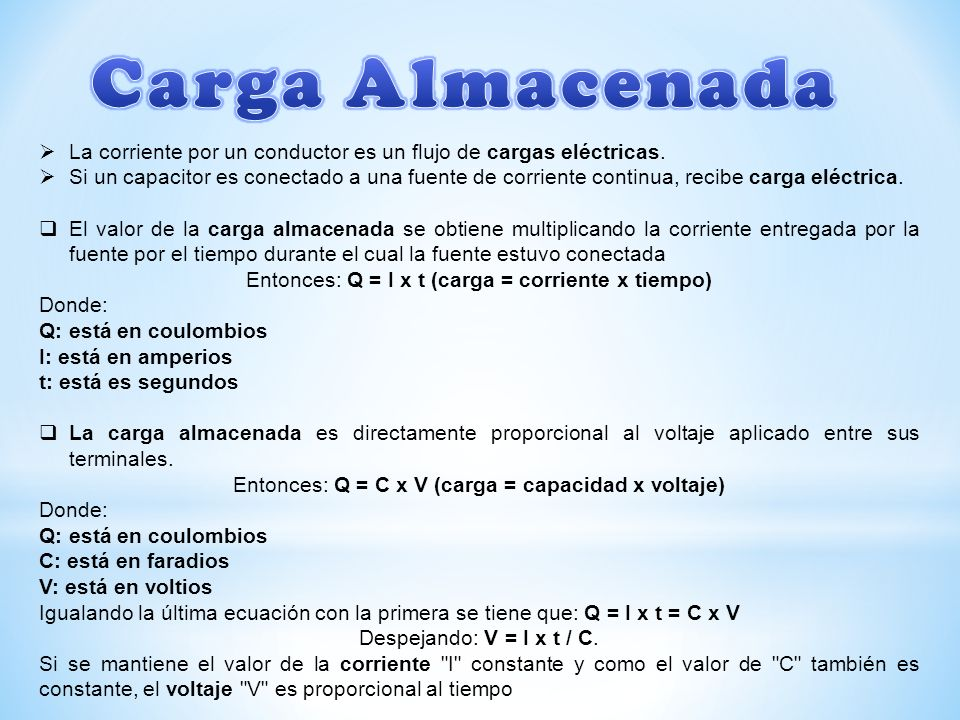 La corriente por un conductor es un flujo de cargas eléctricas. Si un capacitor es conectado a una fuente de corriente continua, recibe carga eléctric