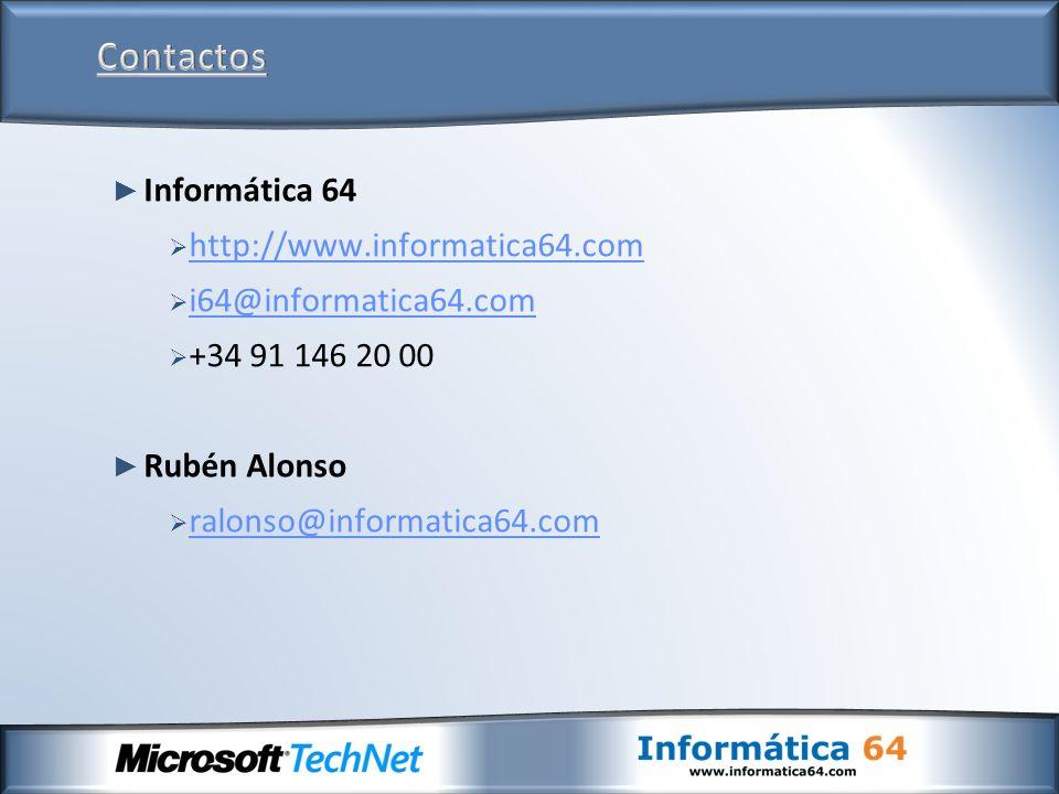 Informática 64 http://www.informatica64.com i64@informatica64.com +34 91 146 20 00 Rubén Alonso ralonso@informatica64.com