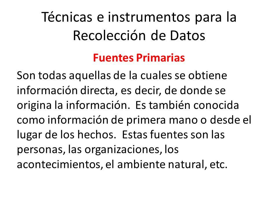Técnicas e instrumentos para la Recolección de Datos Existe una gran diferencia entre técnica e instrumento que es necesaria aclarar.
