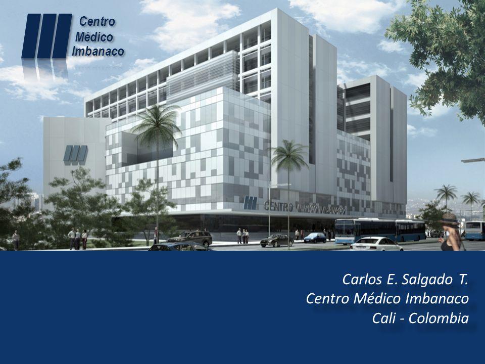 Carlos E. Salgado T. Centro Médico Imbanaco Cali - Colombia Carlos E. Salgado T. Centro Médico Imbanaco Cali - Colombia