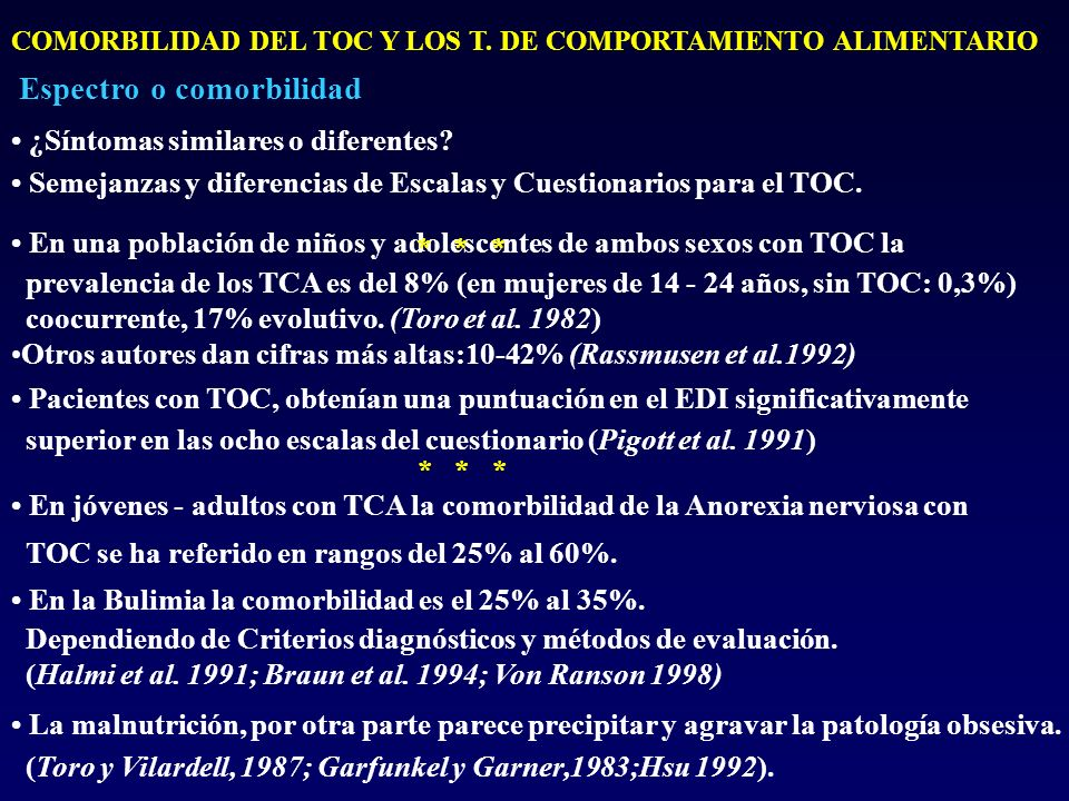 COMORBILIDAD DEL TOC Y LOS T. DE COMPORTAMIENTO ALIMENTARIO Espectro o comorbilidad ¿Síntomas similares o diferentes? Semejanzas y diferencias de Esca