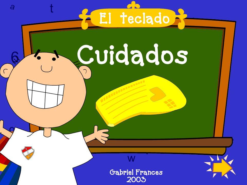 a c t w 6 9 l D a c t w A T 6 9 D A T l w l w c 6 9 Cuidados El teclado Gabriel Frances 2003
