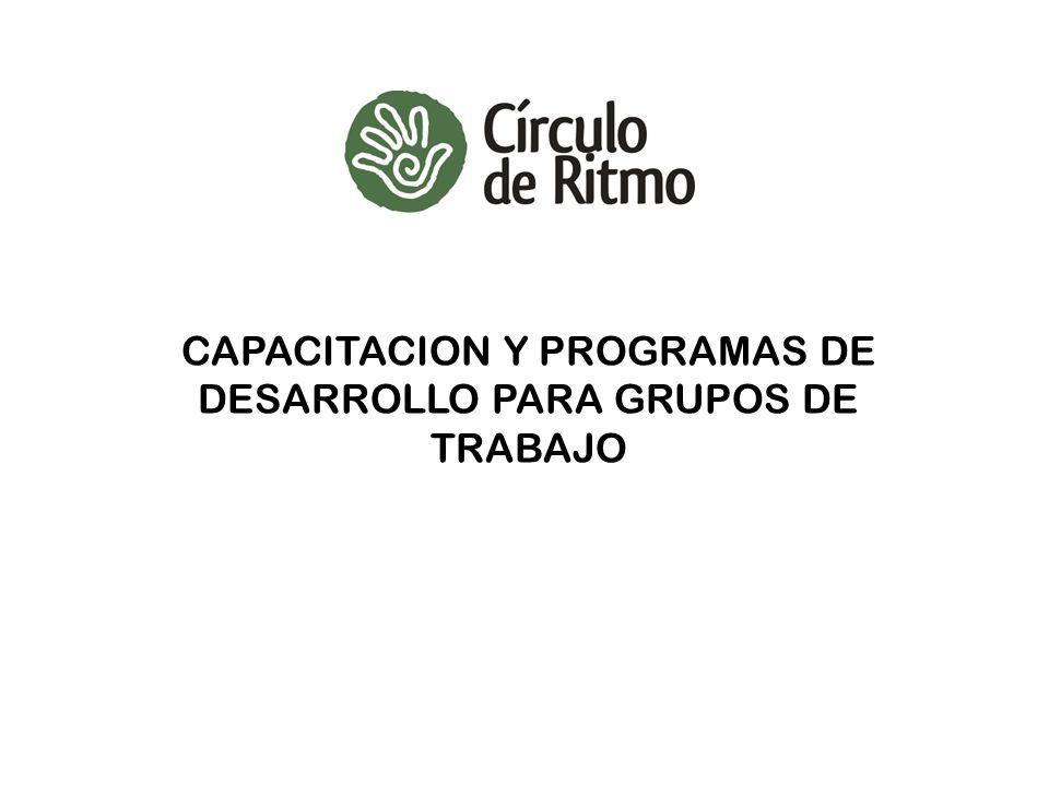 CAPACITACION Y PROGRAMAS DE DESARROLLO PARA GRUPOS DE TRABAJO