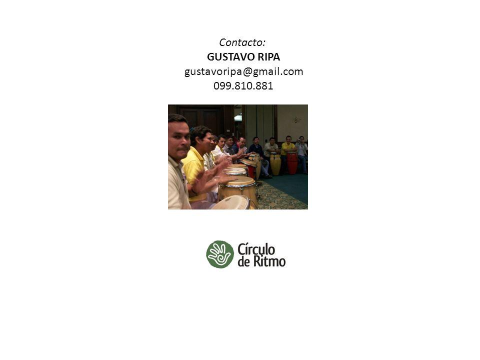Contacto: GUSTAVO RIPA gustavoripa@gmail.com 099.810.881