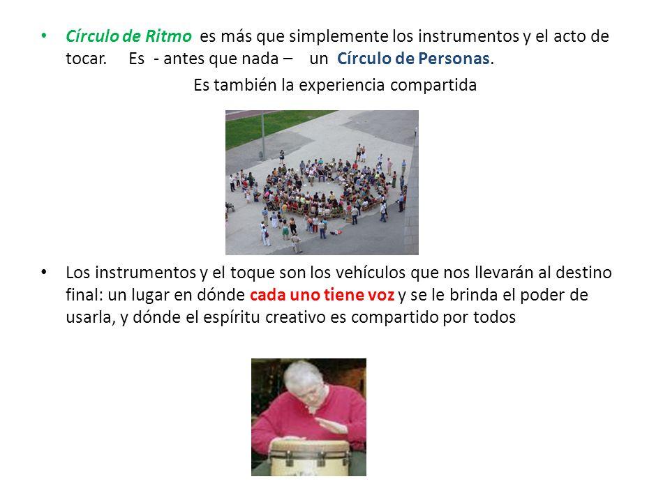Círculo de Ritmo es más que simplemente los instrumentos y el acto de tocar.