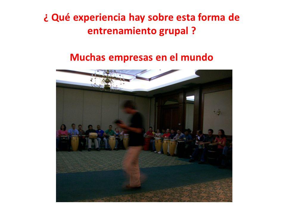¿ Qué experiencia hay sobre esta forma de entrenamiento grupal Muchas empresas en el mundo